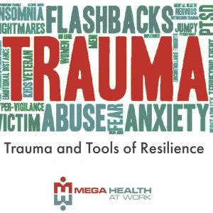 Trauma and  The Tools of Resilience